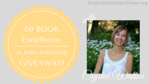 Excellence in Indie Publishing GIVEAWAY Guest Post: Crystal Walton