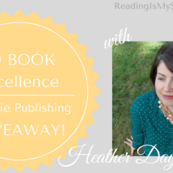 Excellence in Indie Publishing GIVEAWAY Guest Post: Heather Day Gilbert