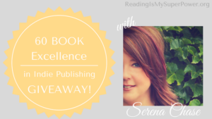 Excellence in Indie Publishing GIVEAWAY Guest Post: Serena Chase