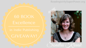 Excellence in Indie Publishing GIVEAWAY Guest Post: Sondra Kraak