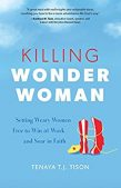 Book Review (and a Giveaway!): Killing Wonder Woman by Tenaya T.J. Tison