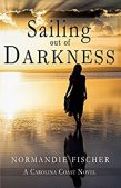 Book Review (and a Giveaway!): Sailing out of Darkness by Normandie Fischer