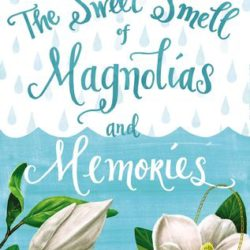 Book Spotlight (and a Giveaway!): The Sweet Smell of Magnolias and Memories by Celeste Fletcher McHale