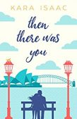 Book Review (and a Giveaway!): Then There Was You by Kara Isaac