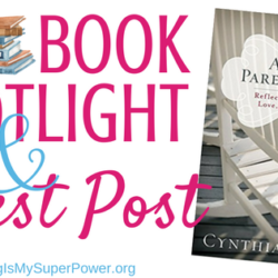 Guest Post and Book Spotlight: As My Parents Age by Cynthia Ruchti