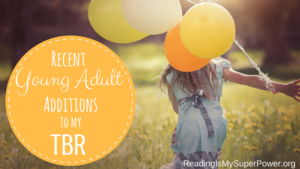 Top Ten Tuesday: Recent YA Additions to my TBR