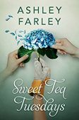 Book Review: Sweet Tea Tuesdays by Ashley Farley