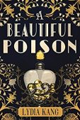 Book Review: A Beautiful Poison by Lydia Kang