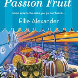 Book Review (and a Giveaway!): A Crime of Passion Fruit by Ellie Alexander