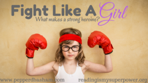 What Makes a Strong Heroine? (a conversation with Pepper Basham)
