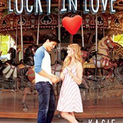Book Review (and a Giveaway!): Lucky in Love by Kasie West