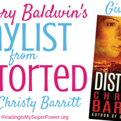 Character Playlist (and a Giveaway!): Distorted by Christy Barritt