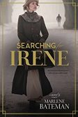 Book Spotlight (and a Giveaway!): Searching for Irene by Marlene Bateman