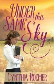 Book Review: Under This Same Sky by Cynthia Roemer