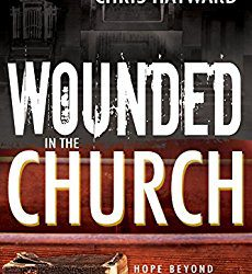 Book Spotlight (and a Giveaway!): Wounded in the Church by Ray Beeson & Chris Hayward