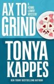 Book Review (and a Giveaway!): Ax to Grind by Tonya Kappes