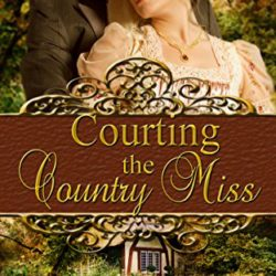 Book Review (and a Giveaway!): Courting the Country Miss by Donna Hatch