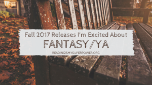 Top Ten Tuesday: New Releases I'm Excited About – Fall 2017 Fantasy/Young Adult