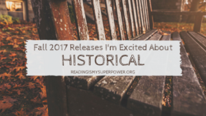 New Releases I'm Excited About: Fall 2017 Historical Fiction