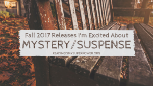 New Releases I'm Excited About: Fall 2017 Mystery/Suspense