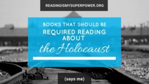 Top Ten Tuesday: Books that Should be Required Reading About the Holocaust (says me)