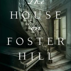 Book Review: The House on Foster Hill by Jaime Jo Wright