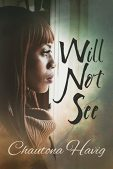 Book Review (and a Giveaway!): Will Not See by Chautona Havig