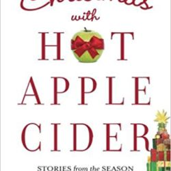 It's Beginning to Look a Lot Like Christmas (Reads) GIVEAWAY: Christmas with Hot Apple Cider