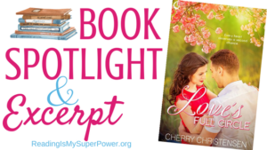 Book Spotlight (and an Excerpt!): Love's Full Circle by Cherry Christensen