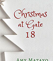 Book Review (and Giveaway Info!): Christmas at Gate 18 by Amy Matayo