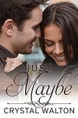 Book Review: Just Maybe by Crystal Walton