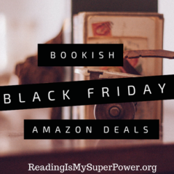 DEAL ALERT: Bookish Black Friday Deals on Amazon!