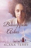 Book Review (and a Giveaway!): Beauty From Ashes by Alana Terry