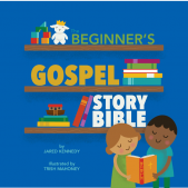 Book Review: The Beginner's Gospel Story Bible by Jared Kennedy