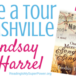 Guest Post (and a Giveaway!): Lindsay Harrel tours the setting of One More Song to Sing