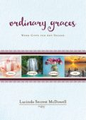 Book Review (and a Giveaway!): Ordinary Graces by Lucinda Secrest McDowell