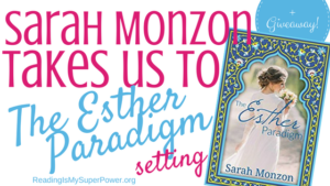 Guest Post (and a Giveaway!): Sarah Monzon tours the setting of The Esther Paradigm