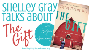 Guest Post (plus Recipes & a Giveaway!): Shelley Shepard Gray & The Gift