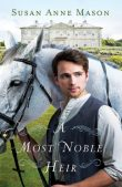 Book Review (and a Giveaway!): A Most Noble Heir by Susan Anne Mason