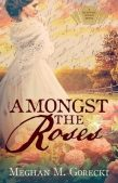 Book Review: Amongst the Roses by Meghan M. Gorecki
