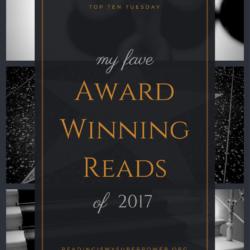 Top Ten Tuesday: My Fave 2017 Award Winning Reads