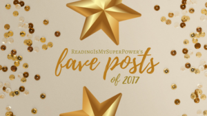Your Favorite ReadingIsMySuperPower Posts from 2017