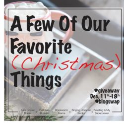 A Few of our Favorite (Christmas) Things: Blog Hop & Giveaway!