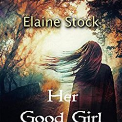 Book Review (and a Giveaway!): Her Good Girl by Elaine Stock