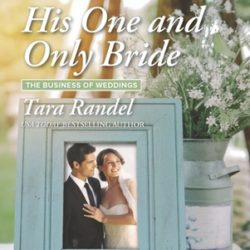 Book Review (and a Giveaway!): His One and Only Bride by Tara Randel