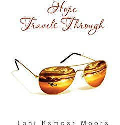 Book Review (and a Giveaway!): Hope Travels Through by Loni Kemper Moore