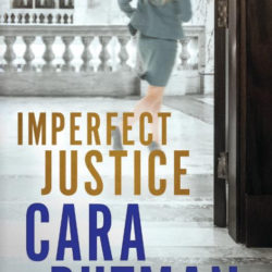 Book Review (and a Beyond Justice mini-review bonus): Imperfect Justice by Cara Putman