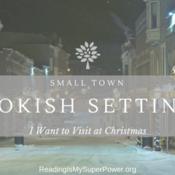 Top Ten Tuesday: Small Town Bookish Settings I Want to Visit at Christmas