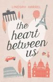 Book Review (and a Giveaway!): The Heart Between Us by Lindsay Harrel