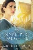 Book Review (and a Giveaway!): The Innkeeper's Daughter by Michelle Griep